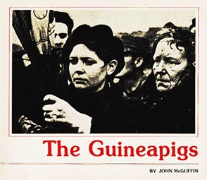 The Guineapigs by John McGuffin