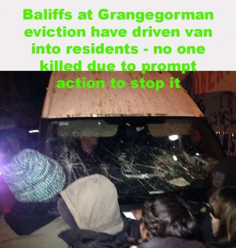 Baliffs at Grangegorm eviction have driven van into residents -no one killed due to prompt action to stop it